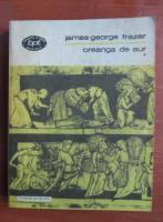 Anticariat: James George Frazer - Creanga de aur (volumul 1)