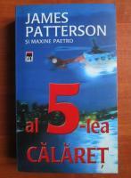 Anticariat: James Patterson - Al 5-lea calaret