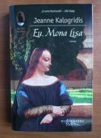 Anticariat: Jeanne Kalogridis - Eu, Mona Lisa