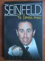 Anticariat: Jerry Seinfeld - Pe limba mea
