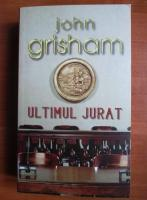 Anticariat: John Grisham - Ultimul jurat