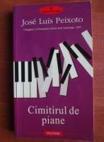 Anticariat: Jose Luis Peixoto - Cimitirul de piane