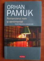 Orhan Pamuk - Romancierul naiv si sentimental