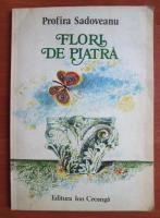 Anticariat: Profira Sadoveanu - Flori de piatra