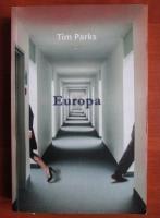 Anticariat: Tim Parks - Europa