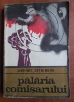 Anticariat: Werner Steinberg - Palaria comisarului