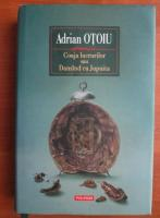 Adrian Otoiu - Coaja lucrurilor sau dansand cu Jupuita