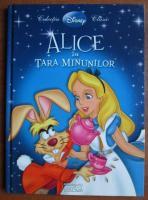 Anticariat: Alice in Tara Minunilor. Colectia Disney Clasic
