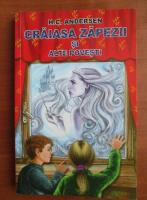 Anticariat: Hans Christian Andersen - Craiasa zapezii si alte povesti