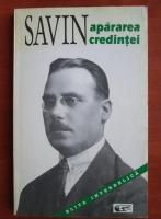 Anticariat: Ioan Gh. Savin - Apararea credintei