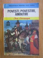 Anticariat: Ion Creanga - Povesti, povestiri, amintiri