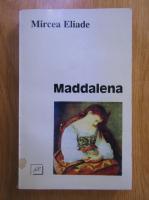 Anticariat: Mircea Eliade - Maddalena