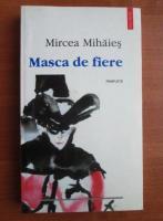 Anticariat: Mircea Mihaies - Masca de fiere