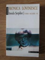 Anticariat: Monica Lovinescu - Unde scurte, volumul 6. Insula serpilor