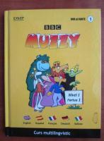 Anticariat: Muzzy. Curs multilingvistic (volumul 1)