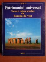 Anticariat: Patrimoniul universal. Natura si cultura protejate din Europa de vest