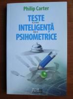 Philip Carter - Teste de inteligenta si psihometrice