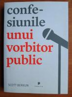 Scott Berkun - Confesiunile unui vorbitor public
