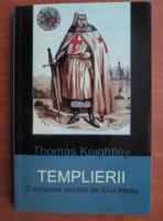 Anticariat: Thomas Keightley - Templierii. O societate secreta din evul mediu