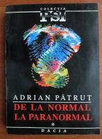 Adrian Patrut - De la normal la paranormal