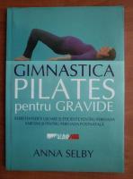Anna Selby - Gimnastica Pilates pentru gravide