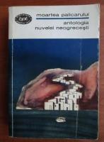 Anticariat: Antologia nuvelei neogrecesti. Moartea palicarului