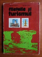 Anticariat: Apostol Turbatu - Filatelia si turismul