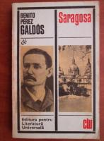 Anticariat: Benito Perez Galdos - Saragosa