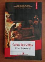 Carlos Ruiz Zafon - Jocul ingerului