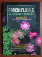 Claudia Cabat - Remedii florale. O medicina a sufletului