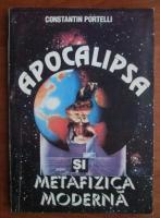 Anticariat: Constantin Portelli - Apocalipsa si metafizica moderna
