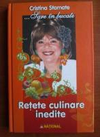 Anticariat: Cristina Stamate - Retete culinare inedite. ...sare in bucate