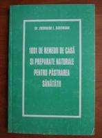 Eberhard L. Hartmann - 1001 de remedii de casa si preparate naturale pentru pastrarea sanatatii