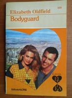 Anticariat: Elizabeth Oldfiled - Bodyguard