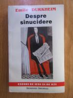 Emile Durkheim - Despre sinucidere