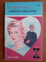 Anticariat: Estella Douglas - Credinta dragostei