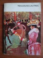 Anticariat: Giuseppe Marchiori - Toulouse-Lautrec