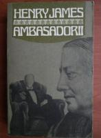 Anticariat: Henry James - Ambasadorii