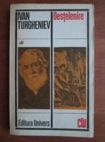 Anticariat: Ivan Sergheevici Turgheniev - Destelenire