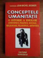 Jean Michel Besnier - Conceptele umanitatii