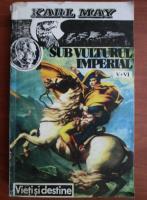 Anticariat: Karl May - Sub vulturul imperial (volumele 5, 6)