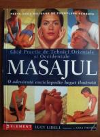 Lucy Lidell - Masajul. Ghid practic de tehnici orientale si occidentale de masaj