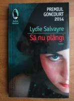 Anticariat: Lydie Salvayre - Sa nu plangi