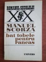 Anticariat: Manuel Scorza - Bat tobele pentru rancas