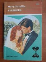 Anticariat: Mary Farellis - Fermiera