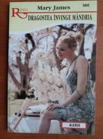 Anticariat: Mary James - Dragostea invinge mandria