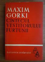 Anticariat: Maxim Gorki - Cantecul vestitorului furtunii