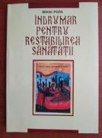 Mihai Popa - Indrumar pentru restabilirea sanatatii