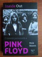 Nick Mason - Inside out. O istorie personala a Pink Floyd