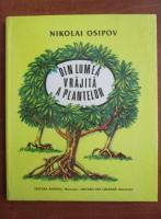 Nikolai Osipov - Din lumea vrajita a plantelor